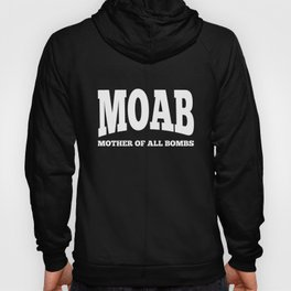 MOAB - Mother Of All Bombs US Military Hoody