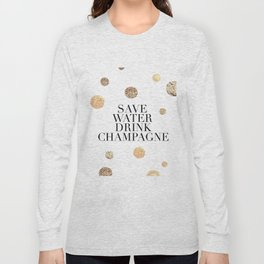 BUT FIRST CHAMPAGNE, Save Water Drink Champagne,Alcohol Sign,Drink Sign,Celebrate Life Quote,Bar Dec Long Sleeve T-shirt