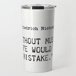 Friedrich Nietzsche quote Travel Mug