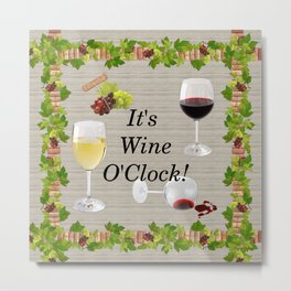 It's Wine O'Clock Metal Print