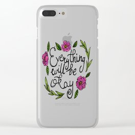 Everything Will Be Okay Clear iPhone Case