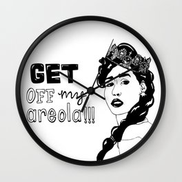 Get Off My Areola! Wall Clock