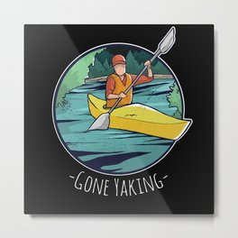 Gone Yaking - Kayak & Kayaking Gift Metal Print