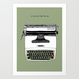 NO ONE CAN FIND THE ONE Art Print