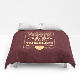 The most romantic words ever- I will do the dishes- Typography Comforters