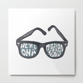 We're on a mission from God Metal Print