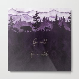 Go Wild For Awhile - watercolor landscape Metal Print