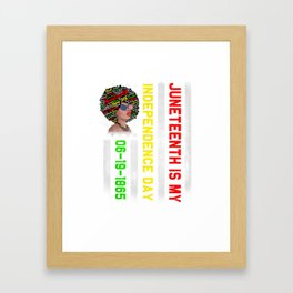 American Flag Strong Women Juneteenth is My Independence Day T-Shirt Framed Art Print