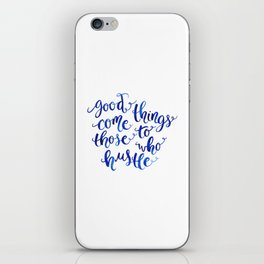 Good Things Come to Those Who Hustle iPhone Skin