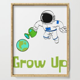 Are You A Fan Of Astronomy? An Astronaut Dreamer?Here's An Antronaut T-shirt Saying Grow Up Watering Serving Tray