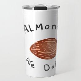 Almonds are dope! Travel Mug