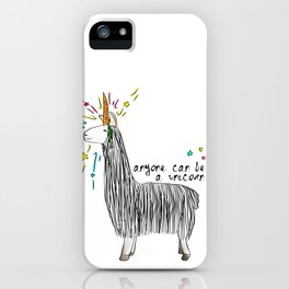 Anyone can be a unicorn...all you need is some creativity. Or a carrot if you're actually a llama. iPhone Case