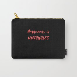 Happiness is Unicycles Carry-All Pouch