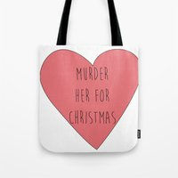 carmilla Tote Bags featuring murder her for christmas by mircalla