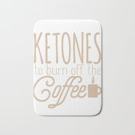 Keto Diet Ketones to Burn Off the Coffee LCHF Diet Low Carb High Fat Bath Mat