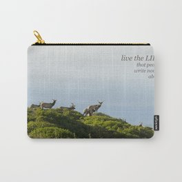 Live the life others write novels about Carry-All Pouch