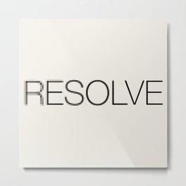Resolve Metal Print