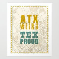 ATX Weird TEX Proud Art Print