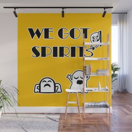 We Got Spirits Wall Mural