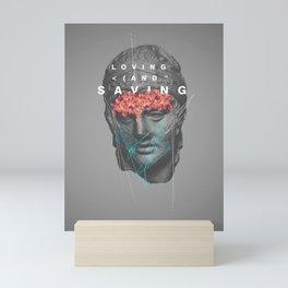 Loving & Saving Mini Art Print
