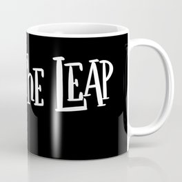Take The Leap: black Coffee Mug