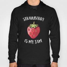 Strawberry Jam Lover Gift Strawberry Is My Jam Hoody