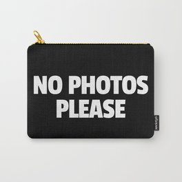 No Photos Please Funny Quote Carry-All Pouch