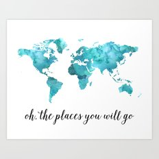 Oh, the places you will go Art Print