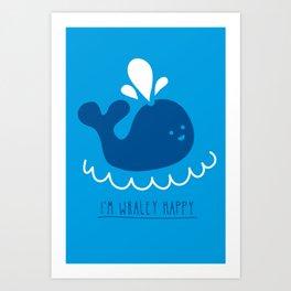 I'm whaley happy Art Print