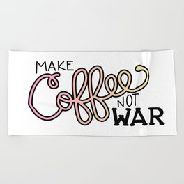 Coffee Not War (Sunset) Beach Towel