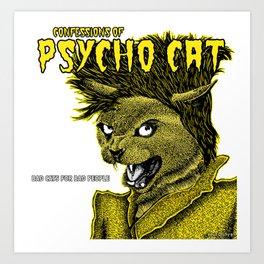 Confessions of a Psycho Cat Art Print