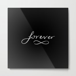 Forever chalk calligraphy Metal Print