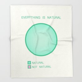 Everything is Natural Throw Blanket