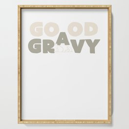 Good Gravy Turkey Day Happy Thanksgiving Serving Tray