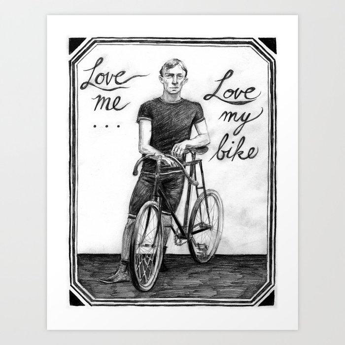 Love Me, Love My Bike Art Print