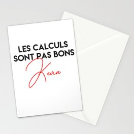 Les calculs sont pas bons kevin Stationery Cards