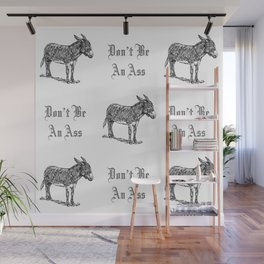 Don't Be an Ass Wall Mural