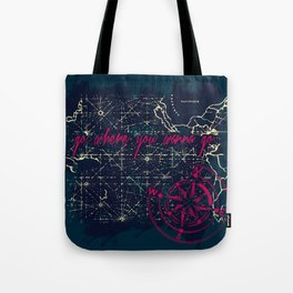 Go Where You Wanna Go Tote Bag