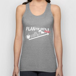 Plan For The Day Adult Humor Motorcycle Biker Mechanic Gift Unisex Tank Top