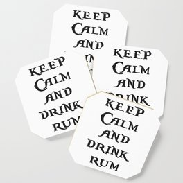 Keep Calm and drink rum - pirate inspired quote Coaster
