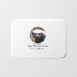 I eat Mountain Lion for breakfast. -OS XI Honey Badger Bath Mat