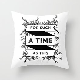 For such a time as this - Esther 4:14 Throw Pillow