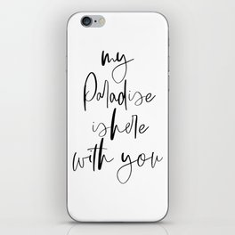 My Paradise Is Here With You, Quote Art, Love Quote, Calligraphy Poster, Love Art iPhone Skin