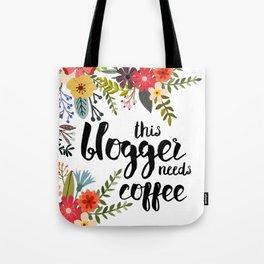 Bloggers Need Coffee Tote Bag