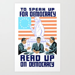 To speak up for democracy, read up on democracy Art Print