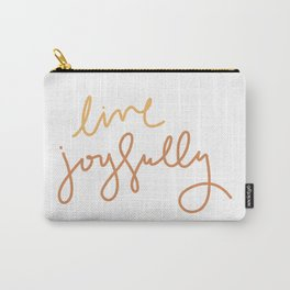 Live Joyfully Carry-All Pouch
