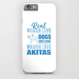 Real Women Love Dogs Awesome Women Love Akitas wb iPhone Case