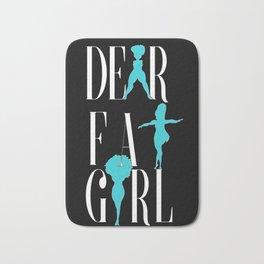 Dear Fat Girl Bath Mat