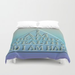 I AM Healthy, Wealthy and I AM Happy Duvet Cover