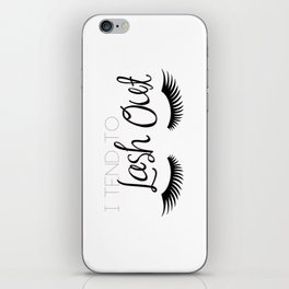 I Tend To Lash Out iPhone Skin